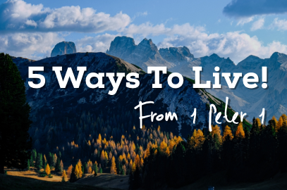5 Ways To Live! (Instruction from 1 Peter)