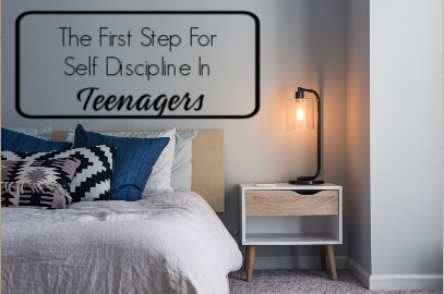 The First Step For Self Discipline In Teenagers