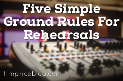 Five Simple Rehearsal Ground Rules