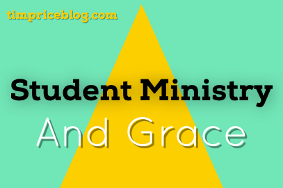Student Ministry and Grace