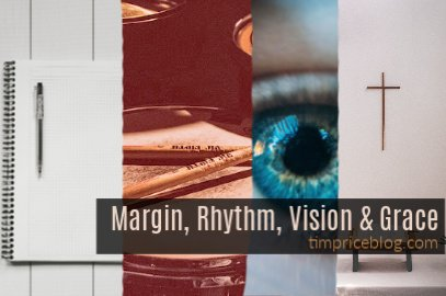 Margin, Rhythm, Vision & Grace