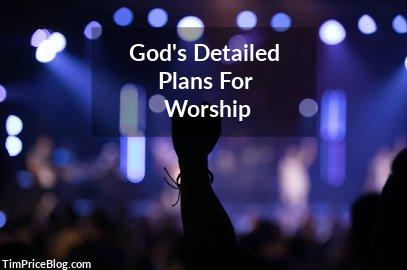 God's Detailed Plans For Worship