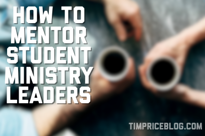 Mentoring Student Ministry Leaders
