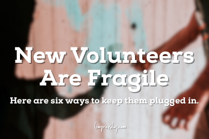 New Volunteers Are Fragile