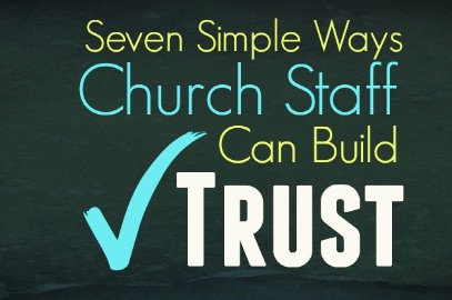 7 Simple Ways Church Staff Can Build Trust
