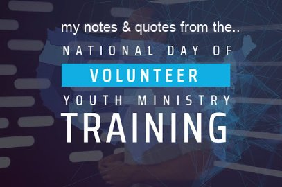 Notes And Quotes From The DYM Student Ministry Volunteer National Training Day