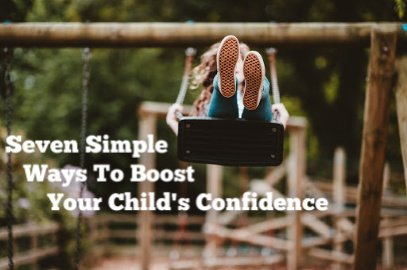 Boost Your Child's Confidence (Seven Ways)