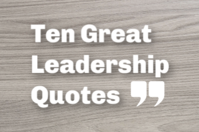 Ten Great Leadership Quotes