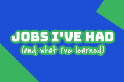 Jobs I've Had (and what I've learned)