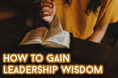 How To Gain Leadership Wisdom