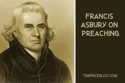 On Preaching – Francis Asbury