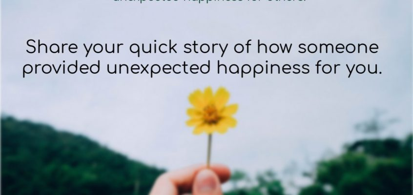 Provide Unexpected Happiness – Somehow