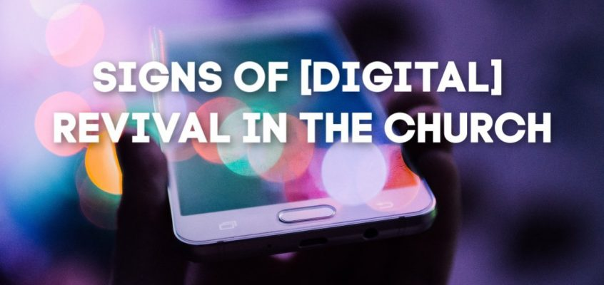 Signs Of [Digital] Revival In The Church
