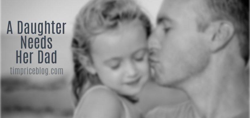 A Daughter Needs A Dad