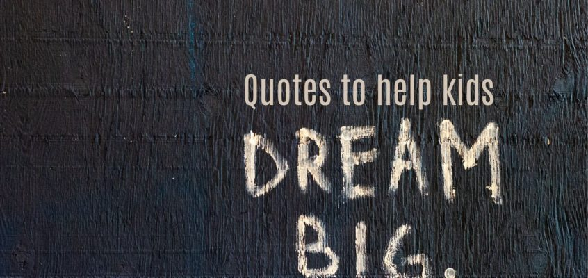 Quotes For Kids & Students