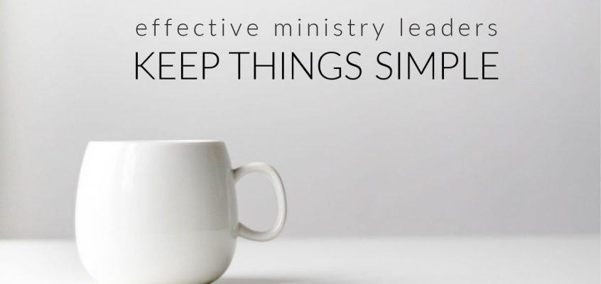 Simplicity Is Not Easy, But It Creates High Impact Churches