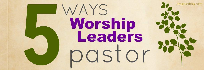 worship leaders pastor